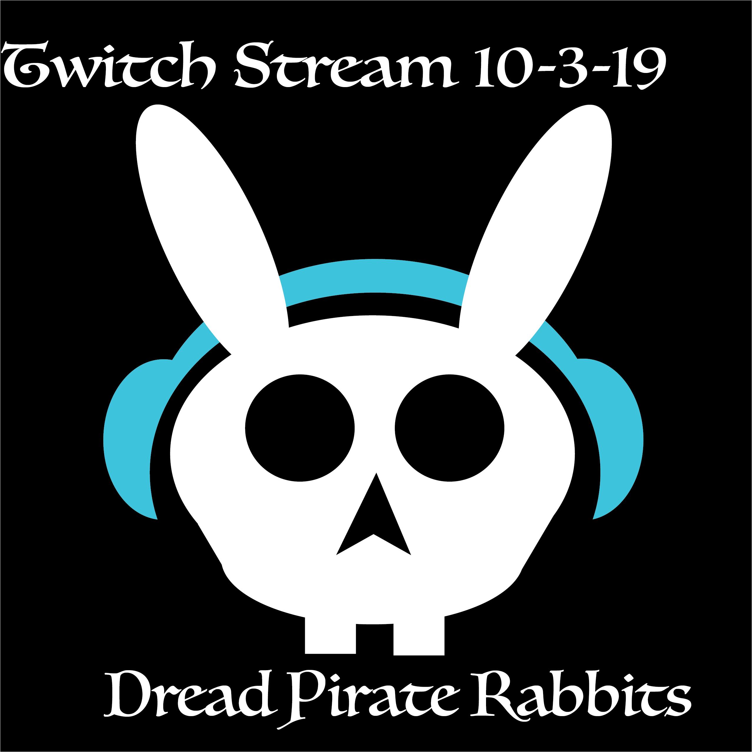 Twitch Stream 10-3-19