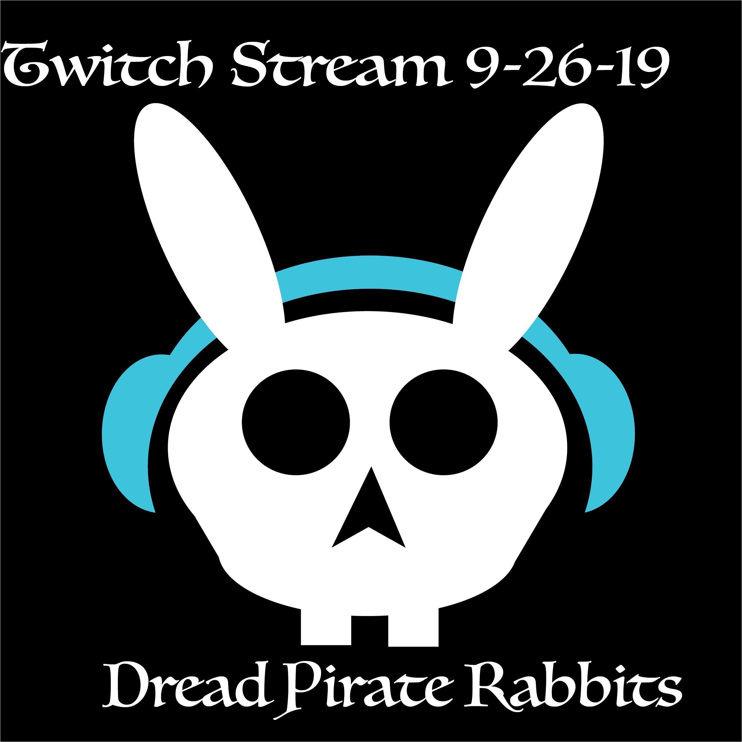 Twitch Stream 9-26-19