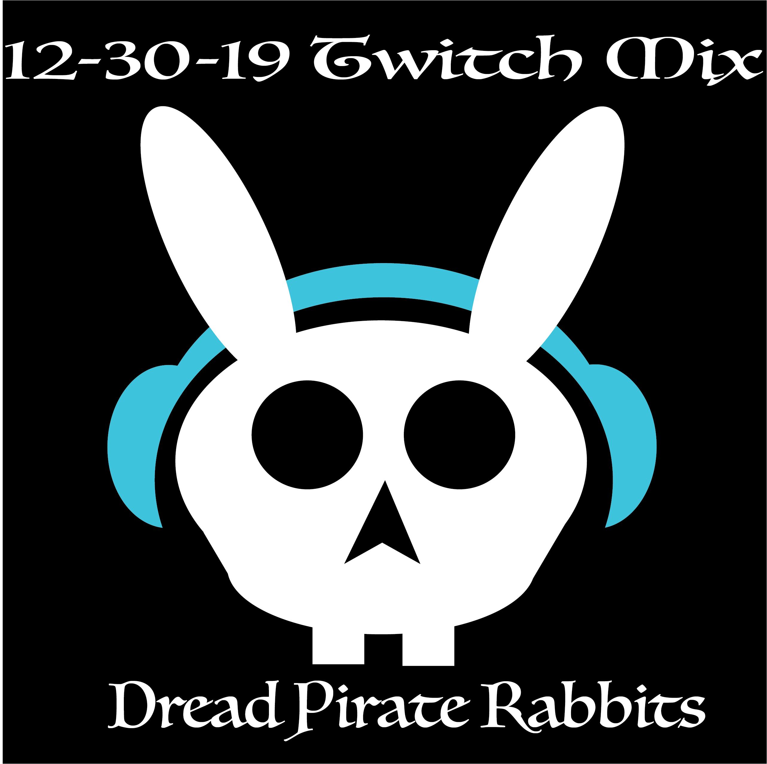 Twitch Stream 12-30-19
